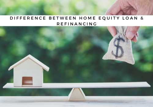 What is the Difference Between a Home Equity Loan and Refinancing in Vaughan, Ontario?